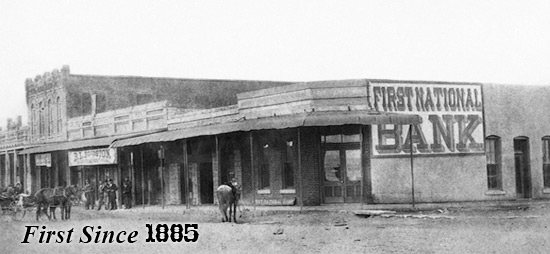 First Since 1885 over top of an old time photo of first national bank