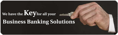 We have the Key for all your Business Banking Solutions